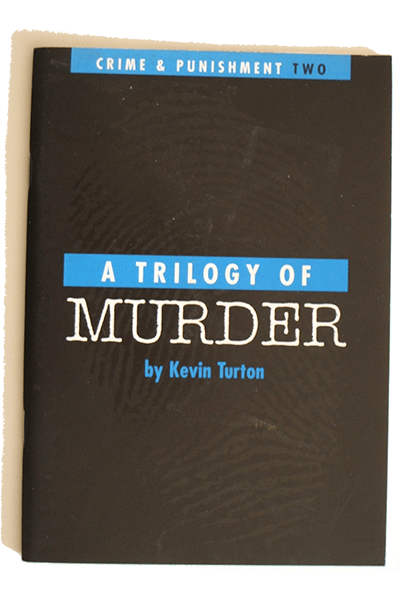 A trilogy of murder by Kevin Turton