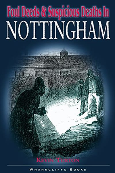 Foul Deeds and Suspicious Deaths in Nottingham