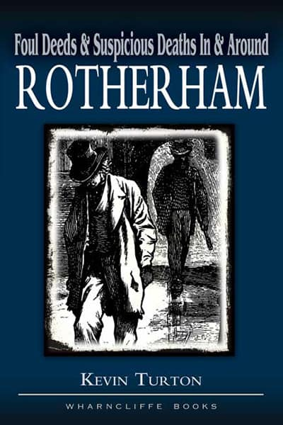 Foul Deeds & Suspicious Deaths in & around Rotherham