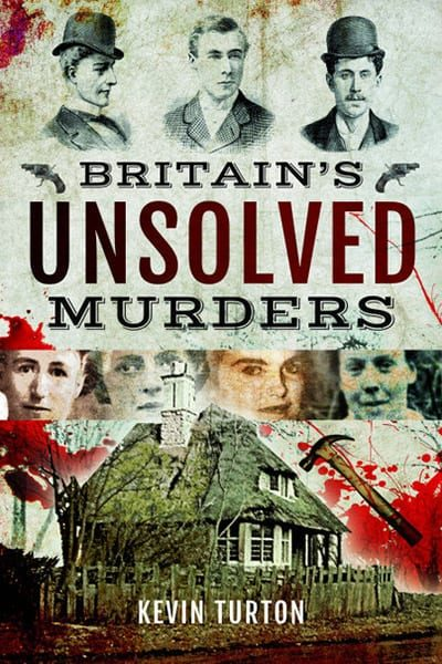 Britain's Unsolved Murders by Kevin Turton