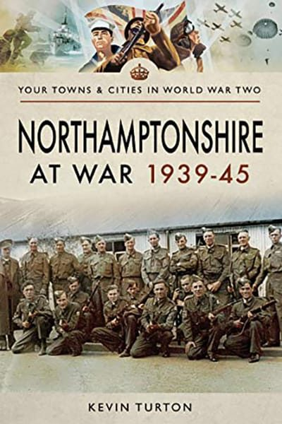 Northamptonshire at War by Kevin Turton