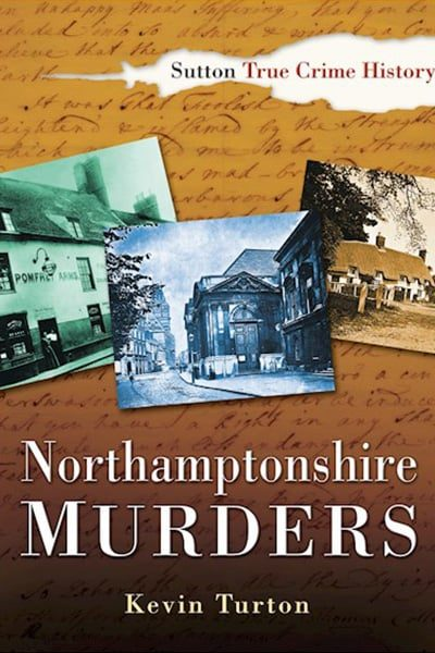 Northamptonshire Murders by Kevin Turton
