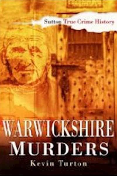 Warwickshire murders by Kevin Turton